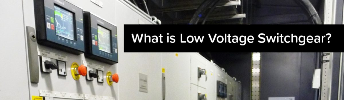 What is  Low Voltage Switchgear?